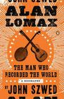 Alan Lomax: The Man Who Recorded the World Cover Image