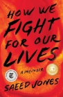 How We Fight for Our Lives: A Memoir Cover Image