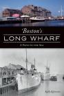Boston's Long Wharf: A Path to the Sea (Landmarks) Cover Image