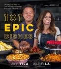 101 Epic Dishes: Recipes That Teach You How to Make the Classics Even More Delicious Cover Image