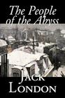 The People of the Abyss by Jack London, Nonfiction, Social Issues, Homelessness & Poverty Cover Image