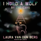 I Hold a Wolf by the Ears Lib/E: Stories Cover Image