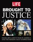 Brought to Justice: Osama Bin Laden's War on America and the Mission that Stopped Him Cover Image
