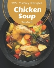 285 Yummy Chicken Soup Recipes: The Best Yummy Chicken Soup Cookbook on Earth Cover Image