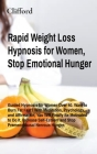 Rapid Weight Loss Hypnosis for Women, Stop Emotional Hunger: Guided Hypnosis for Women Over 40. Want to Burn Fat Fast? With Meditation, Psychology, an Cover Image
