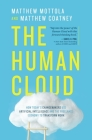 The Human Cloud: How Today's Changemakers Use Artificial Intelligence and the Freelance Economy to Transform Work Cover Image