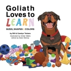 Goliath Loves to Learn: Sizes, Shapes and Colors Cover Image