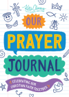Our Prayer Journal: Celebrating Our Christian Faith Together Cover Image