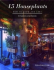15 Houseplants: How to grow and care Cover Image