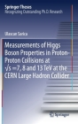 Measurements of Higgs Boson Properties in Proton-Proton Collisions at √s =7, 8 and 13 TeV at the Cern Large Hadron Collider (Springer Theses) Cover Image
