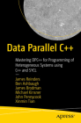 Data Parallel C++: Mastering Dpc++ for Programming of Heterogeneous Systems Using C++ and Sycl Cover Image