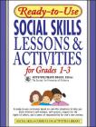 Ready-To-Use Social Skills Lessons & Activities for Grades 1-3 (J-B Ed: Ready-To-Use Activities #37) Cover Image