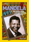 World History Biographies: Mandela: The Hero Who Led His Nation to Freedom (National Geographic World History Biographies) Cover Image