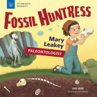 Fossil Huntress: Mary Leakey, Paleontologist (Picture Book Biography) Cover Image