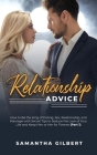 Relationship Advice: How to Be the King of Dating, Sex, Relationship, and Marriage with Secret Tips to Seduce the Love of Your Life and Kee Cover Image