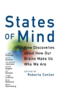 States of Mind: New Discoveries about How Our Brains Make Us Who We Are Cover Image