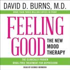 Feeling Good Lib/E: The New Mood Therapy Cover Image