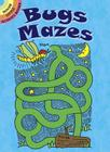 Bugs Mazes (Dover Little Activity Books) Cover Image