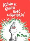 Como el Grinch Robo la Navidad = How the Grinch Stole Christmas Cover Image