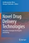 Novel Drug Delivery Technologies: Innovative Strategies for Drug Re-Positioning Cover Image