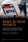 News in Their Pockets: A Cross-City Comparative Study of Mobile News Consumption in Asia Cover Image