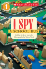 I Spy a School Bus (Scholastic Reader, Level 1) Cover Image