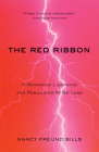 The Red Ribbon: A Memoir of Lightning and Rebuilding After Loss Cover Image