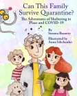 Can This Family Survive Quarantine?: The Adventures of Sheltering in Place and COVID-19 Cover Image