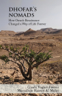 Dhofar's Nomads: How Oman's Renaissance changed a Way of Life Forever Cover Image