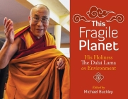 This Fragile Planet: His Holiness the Dalai Lama on Environment Cover Image