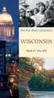 Wisconsin (On the Road Histories): On the Road Histories (On-the-Road Histories) Cover Image