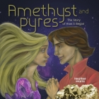 Amethyst and Pyres: The Story of How it Began Cover Image
