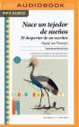 Nace Un Tejedor de Sueños (Narración En Castellano): El Despertar de Un Escritor (Ciclogénesis) Cover Image