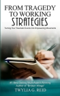 From Tragedy to Working Strategies: Turning Your Traumatic Events Into Empowering Moments Cover Image