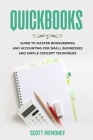 Quickbooks: Guide to Master Bookkeeping and Accounting for Small Businesses and Simple Concept Techniques Cover Image