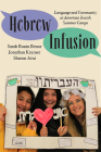 Hebrew Infusion: Language and Community at American Jewish Summer Camps Cover Image