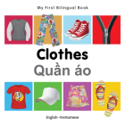 My First Bilingual Book–Clothes (English–Vietnamese) Cover Image