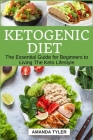 Ketogenic Diet: The Essential Guide for Beginners to Living The Keto Lifestyle Cover Image