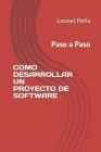 Como Desarrollar un Proyecto de Software: Con ejemplos Cover Image