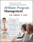 Affiliate Program Management: An Hour a Day Cover Image