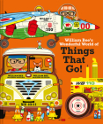 William Bee's Wonderful World of Things That Go! Cover Image