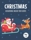 Christmas Coloring Book for Kids Ages 4-8: A Magical Christmas Coloring Book with Fun Easy and Relaxing Pages - Cute Children's Christmas Gift or Nice Cover Image
