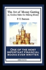The Art of Money Getting, or Golden Rules for Making Money: One of the Most Important Financial Books Ever Written (Annotated) Cover Image