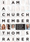 I Am a Church Member: Discovering the Attitude that Makes the Difference Cover Image