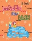 Mazes for Kids 2 Part: Maze Activity Book- Preschool, Kindergarten- Mazes for Kids age 4-8 Cover Image