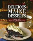Delicious Maine Desserts: 108 Recipes, from Easy to Elaborate Cover Image