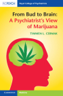 From Bud to Brain: A Psychiatrist's View of Marijuana Cover Image