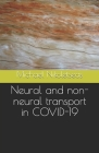 Neural and non-neural transport in COVID-19 Cover Image