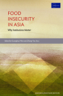 Food Insecurity in Asia: Why Institutions Matter Cover Image