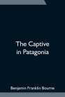 The Captive in Patagonia Cover Image